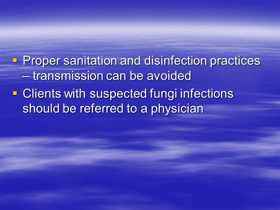 Proper sanitation and disinfection practices – transmission can be avoided