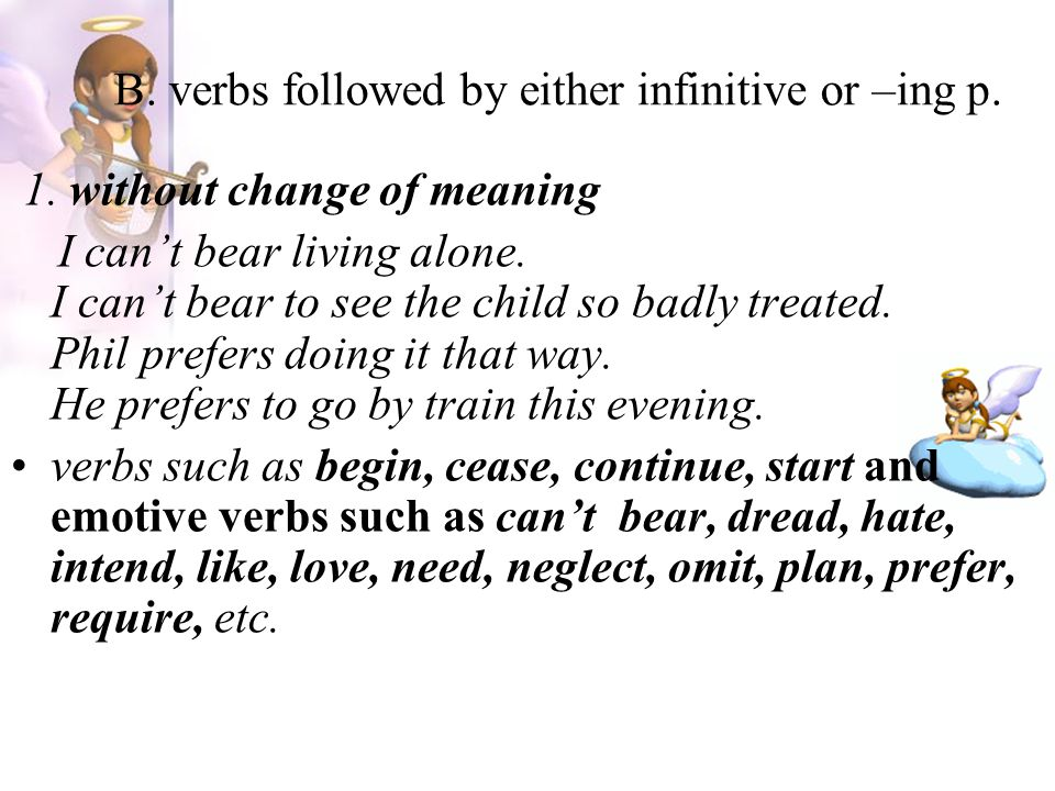 B. verbs followed by either infinitive or –ing p.