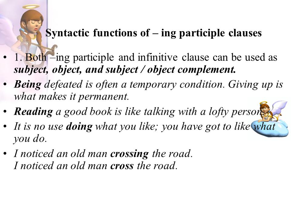 Syntactic functions of – ing participle clauses