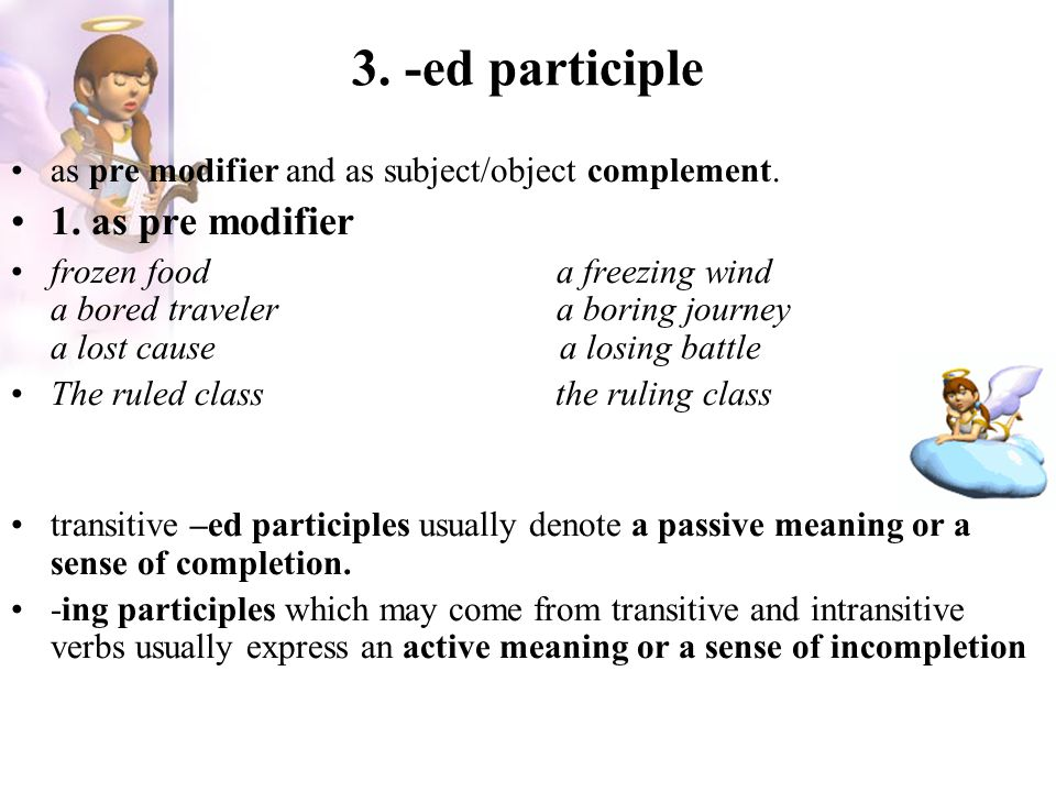 3. -ed participle 1. as pre modifier