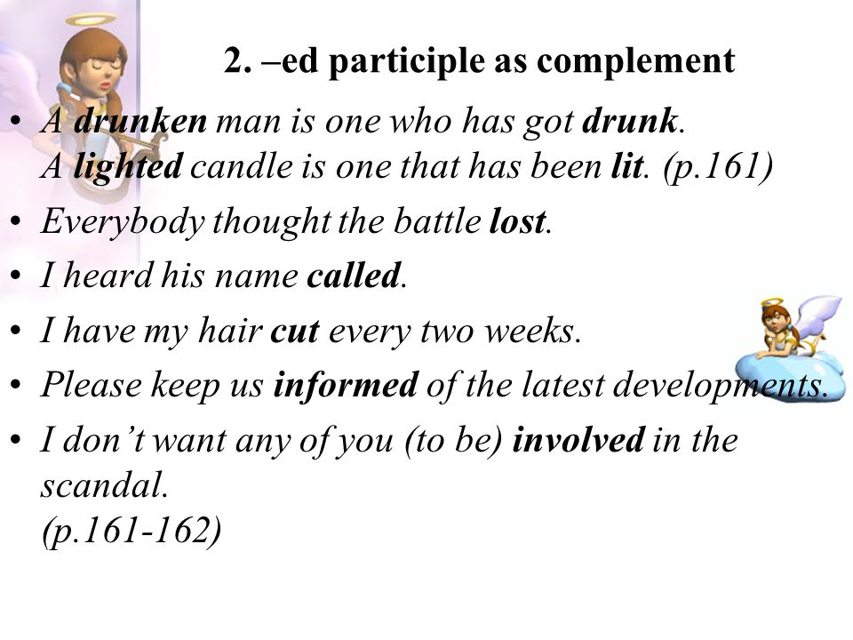 2. –ed participle as complement