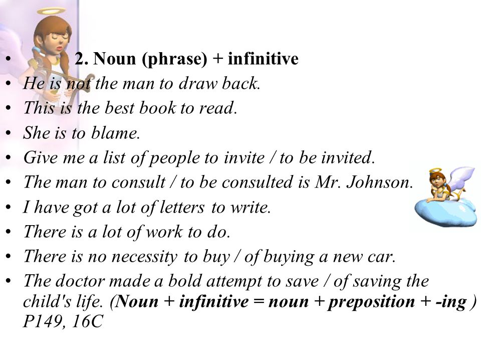 2. Noun (phrase) + infinitive