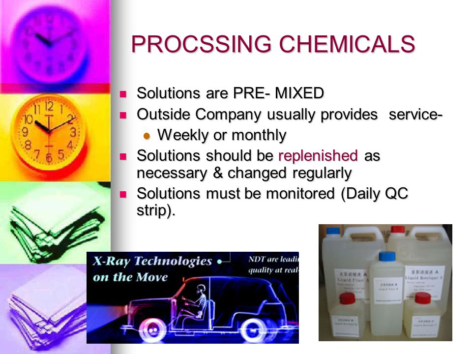 PROCSSING CHEMICALS Solutions are PRE- MIXED
