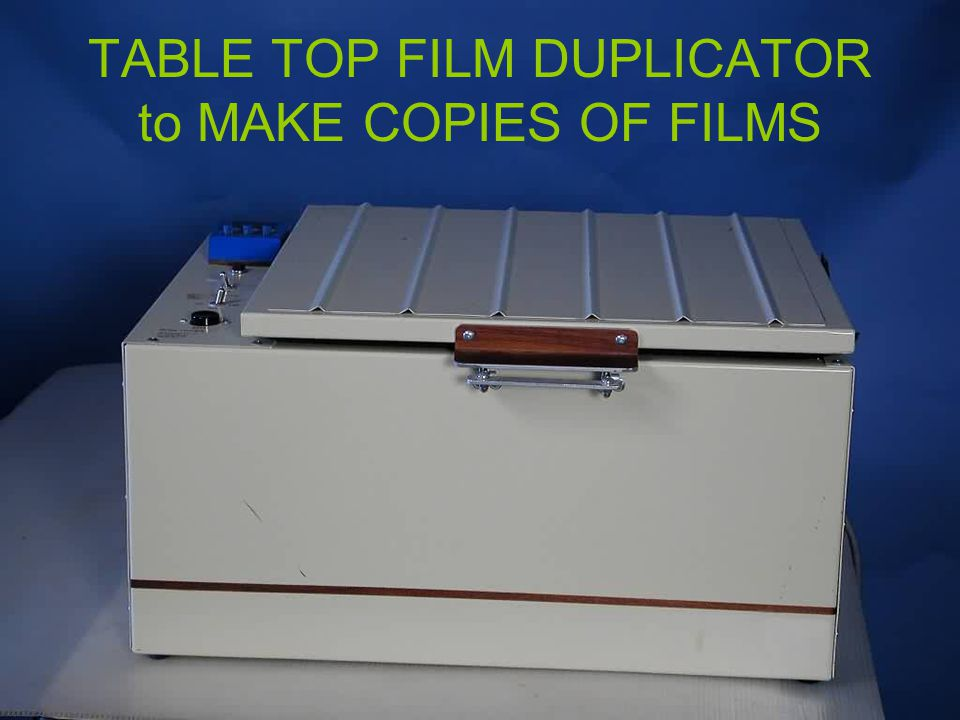 TABLE TOP FILM DUPLICATOR to MAKE COPIES OF FILMS