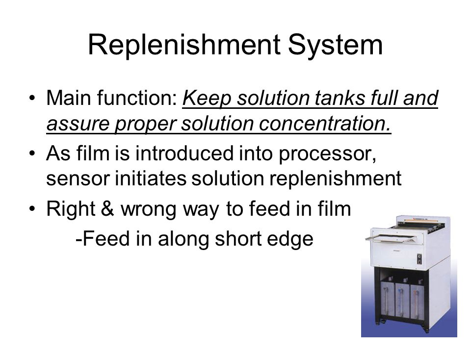 Replenishment System Main function: Keep solution tanks full and assure proper solution concentration.