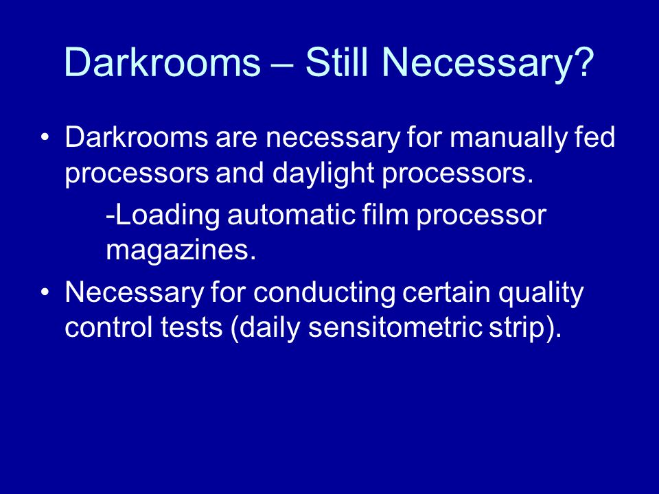Darkrooms – Still Necessary