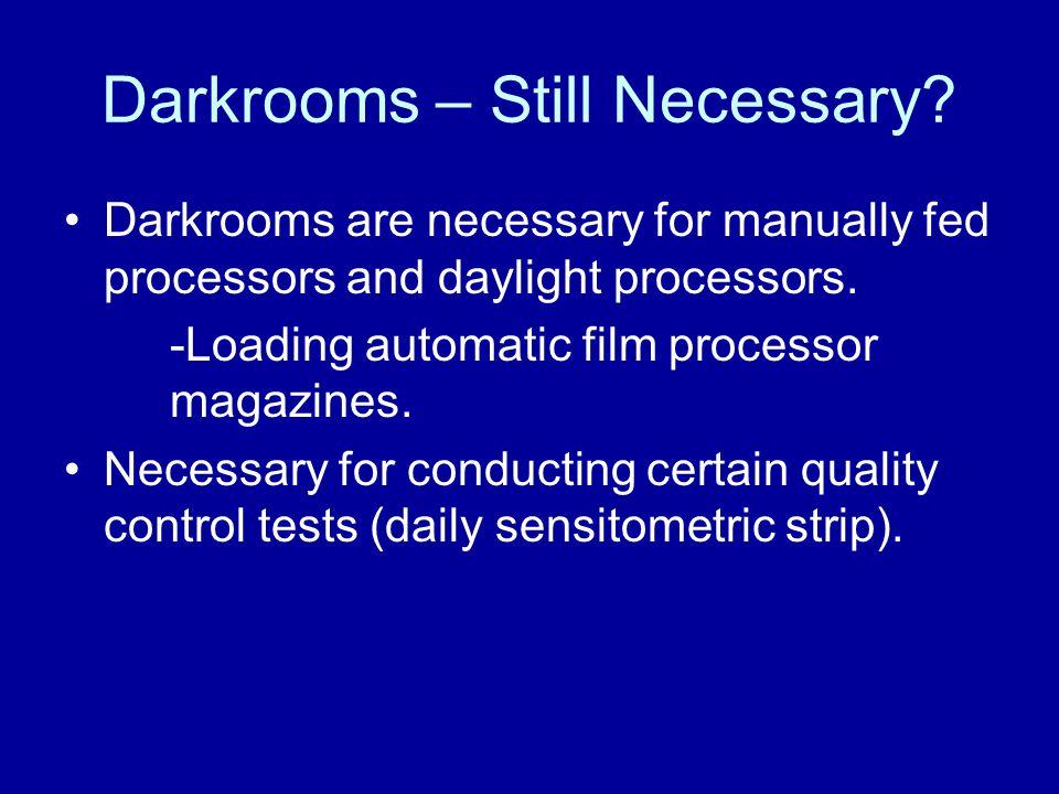 Darkrooms – Still Necessary