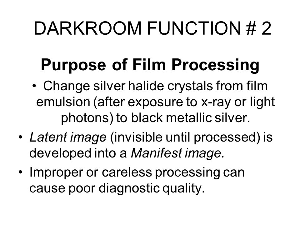 Purpose of Film Processing