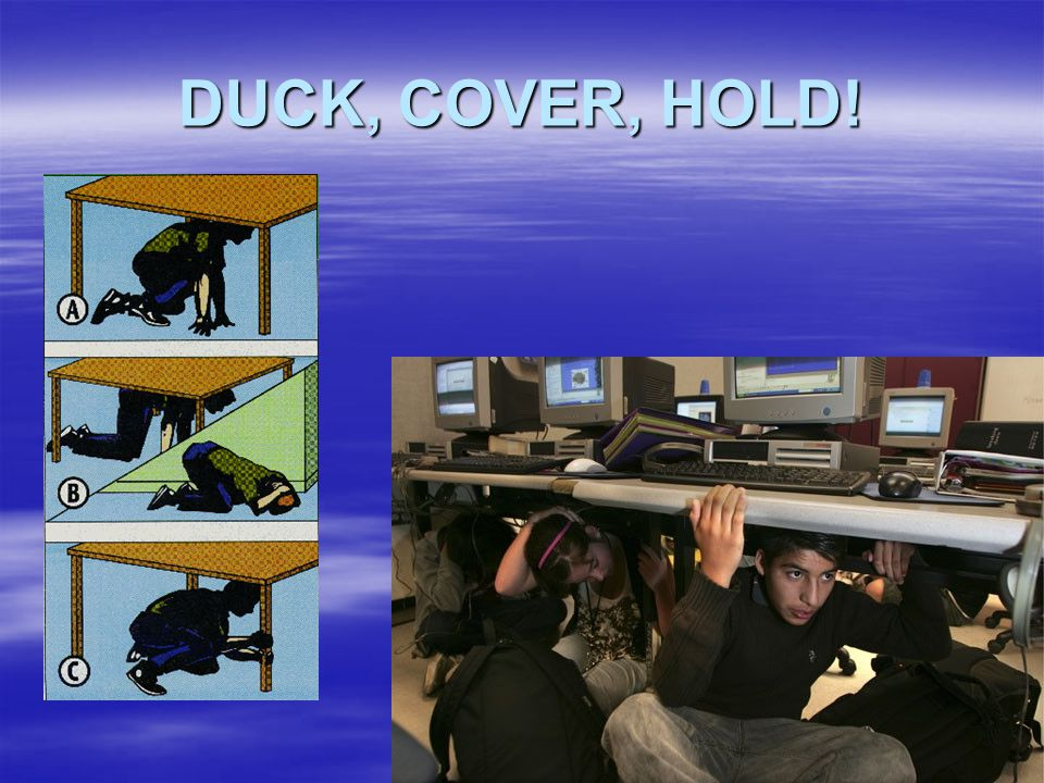DUCK, COVER, HOLD!