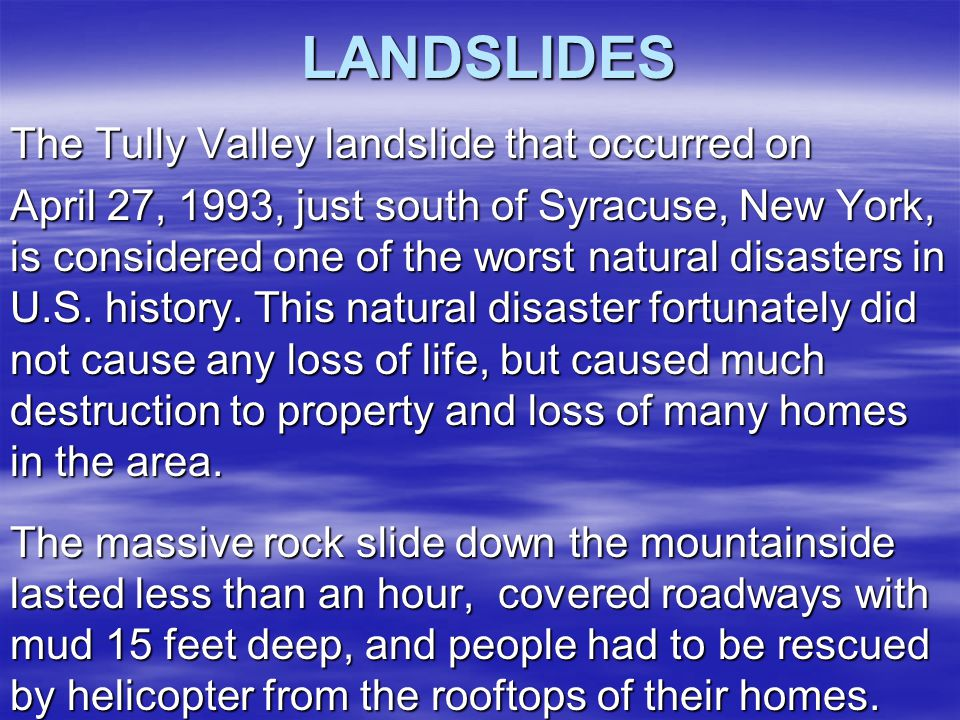 LANDSLIDES The Tully Valley landslide that occurred on