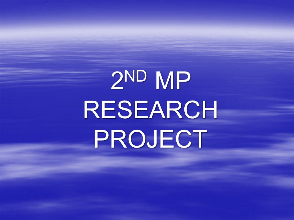 2ND MP RESEARCH PROJECT