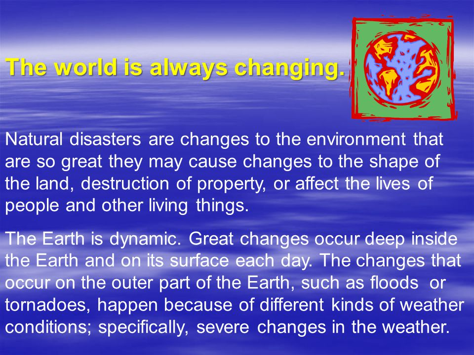 The world is always changing.