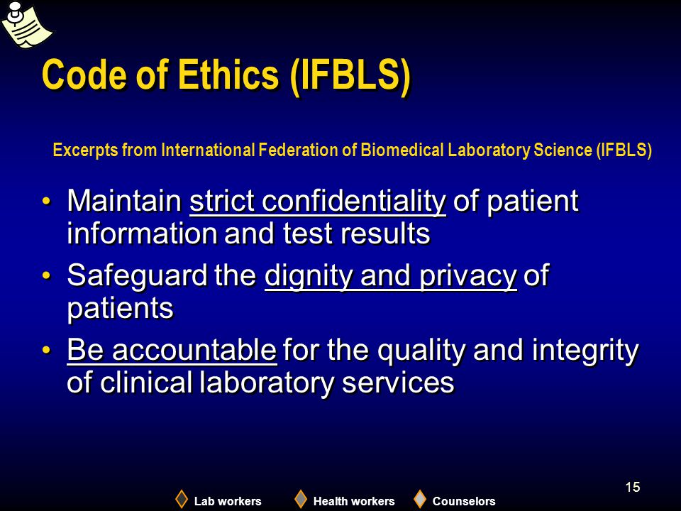 2005 Code of Ethics (IFBLS) Excerpts from International Federation of Biomedical Laboratory Science (IFBLS)
