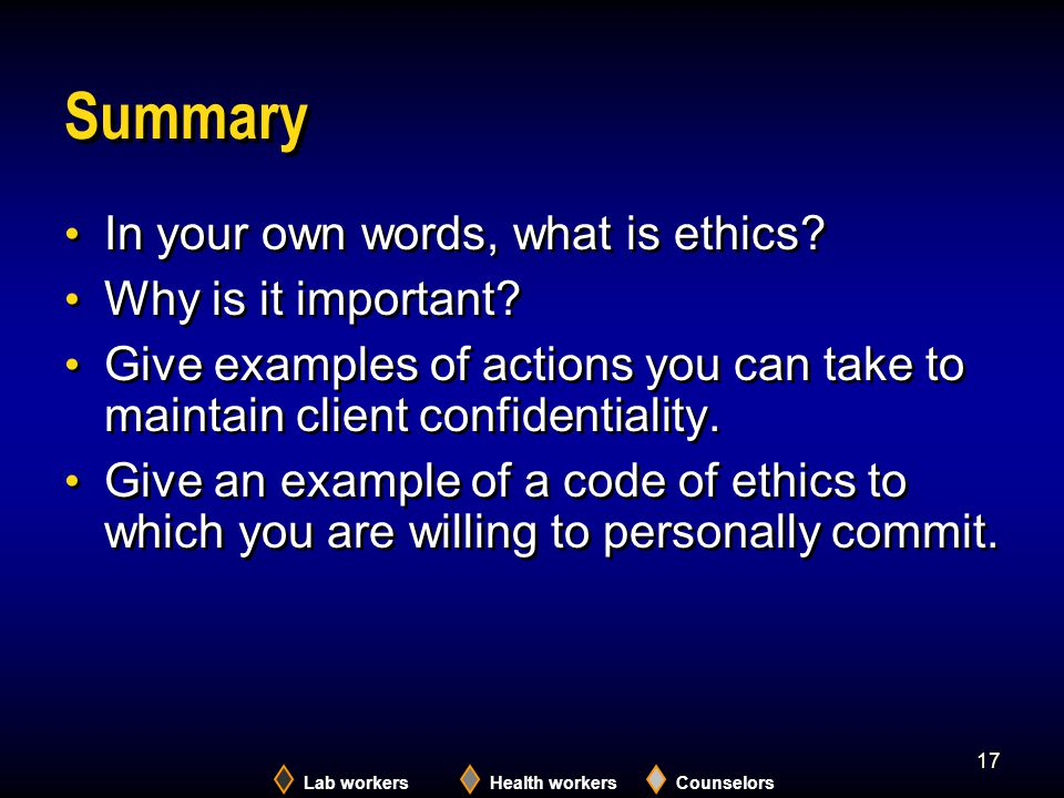 Summary In your own words, what is ethics Why is it important