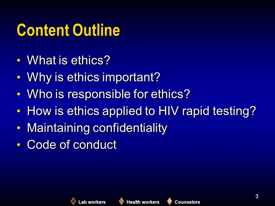 Content Outline What is ethics Why is ethics important
