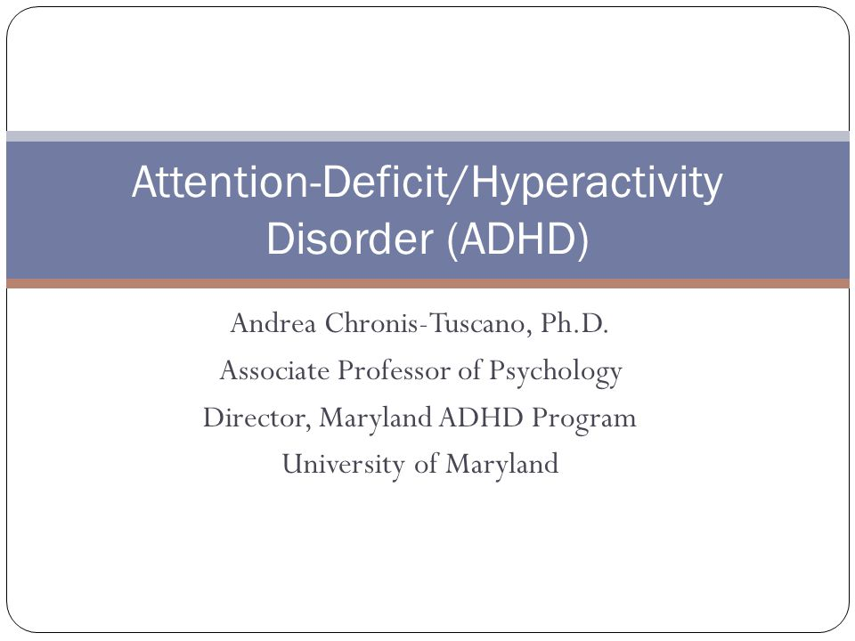Attention-Deficit/Hyperactivity Disorder (ADHD)