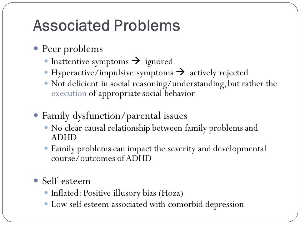 Associated Problems Peer problems Family dysfunction/parental issues