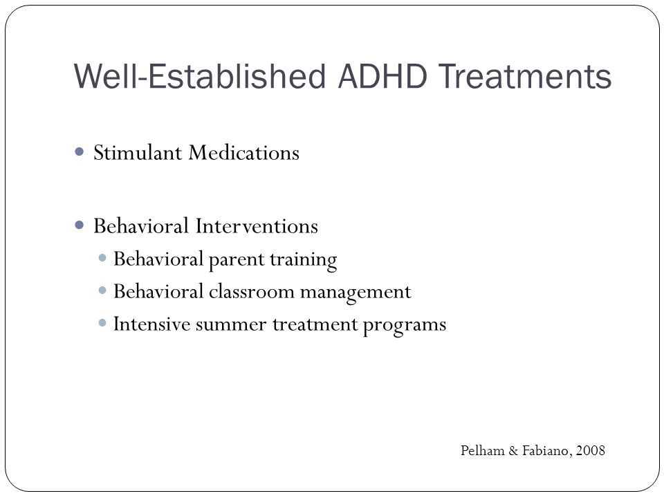 Well-Established ADHD Treatments