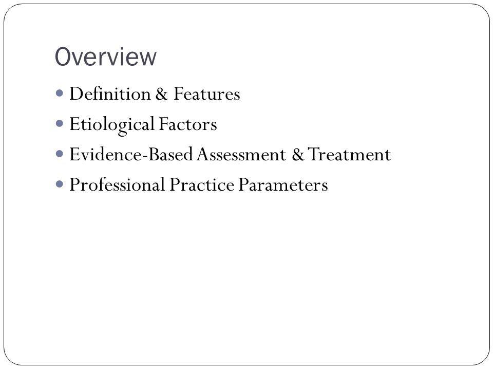 Overview Definition & Features Etiological Factors
