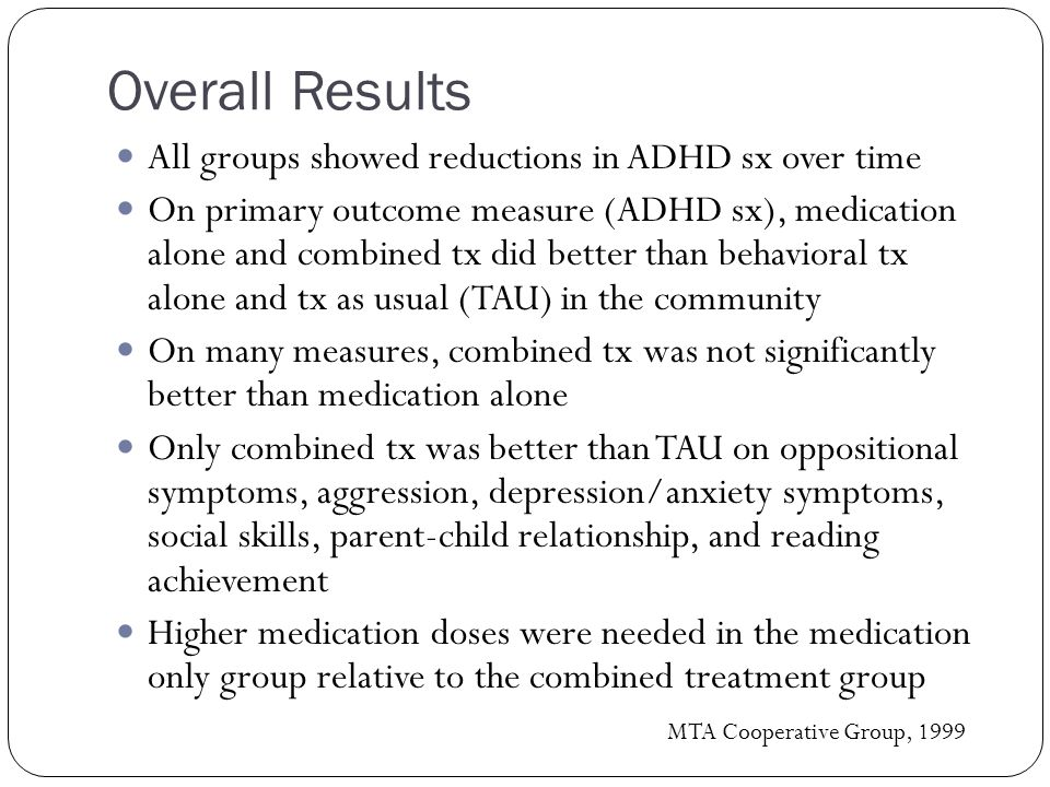 Overall Results All groups showed reductions in ADHD sx over time