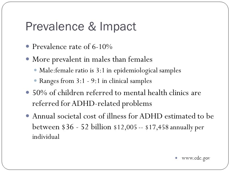 Prevalence & Impact Prevalence rate of 6-10%