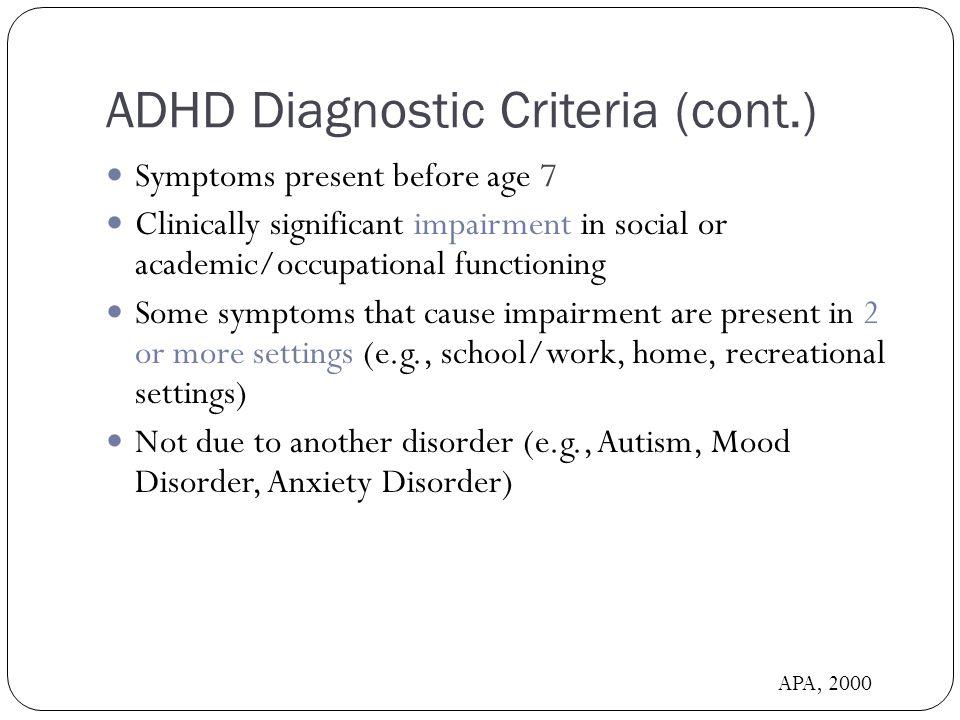ADHD Diagnostic Criteria (cont.)