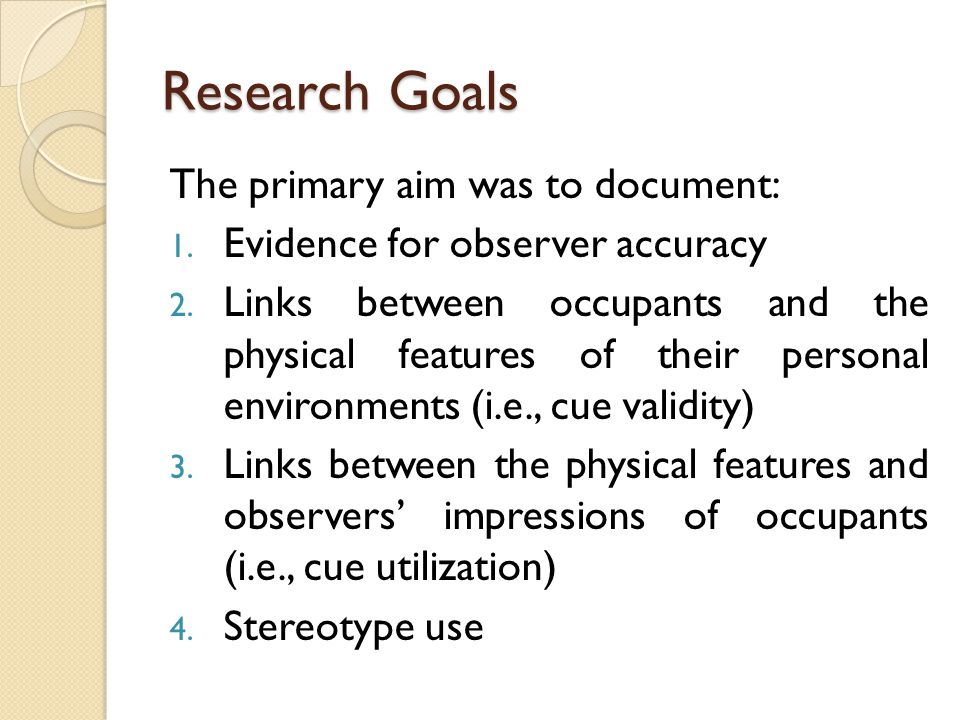 Research Goals The primary aim was to document: