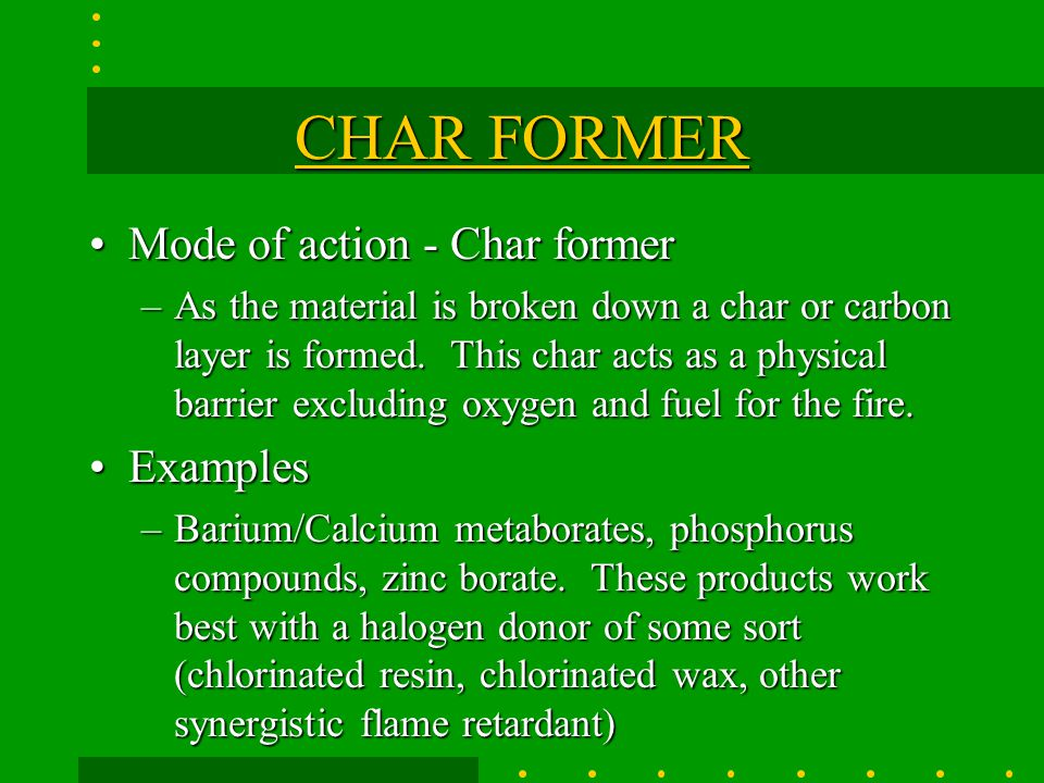 CHAR FORMER Mode of action - Char former Examples