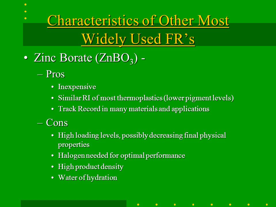 Characteristics of Other Most Widely Used FR's
