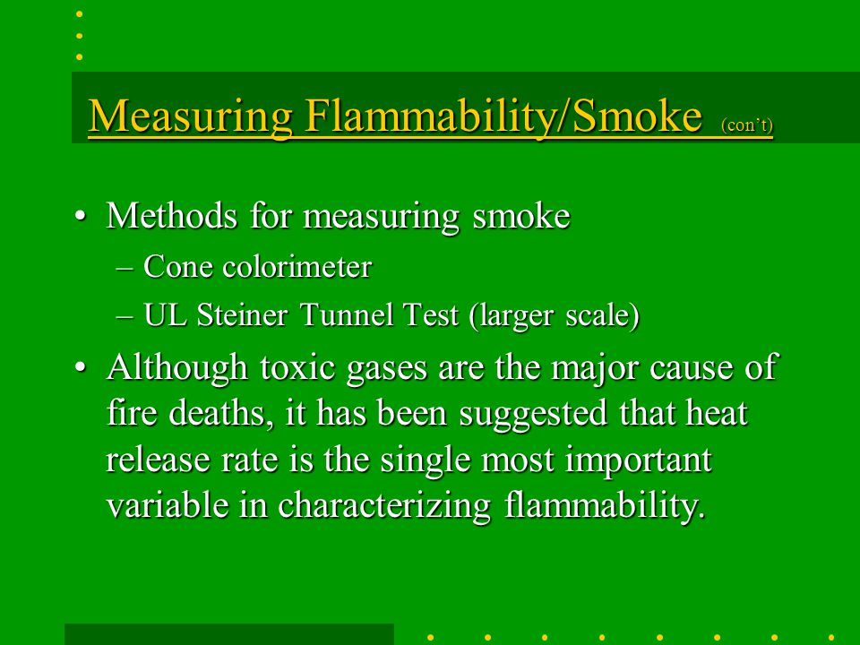 Measuring Flammability/Smoke (con't)