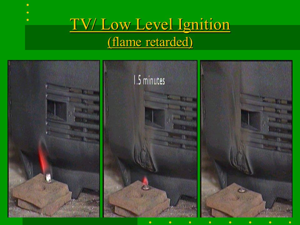 TV/ Low Level Ignition (flame retarded)