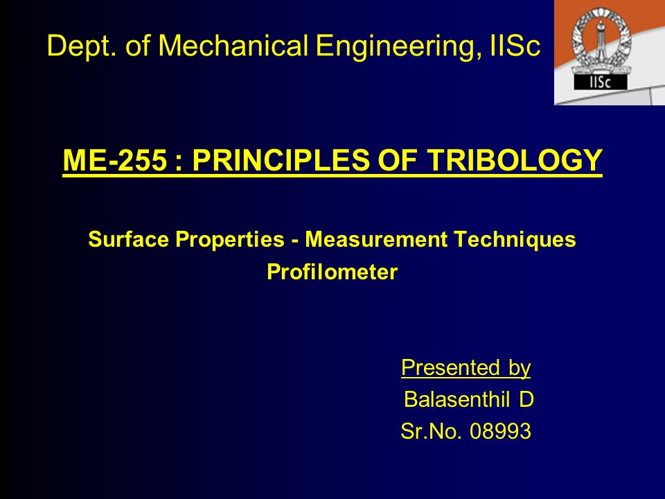 Dept. of Mechanical Engineering, IISc