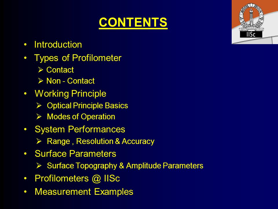 CONTENTS Introduction Types of Profilometer Working Principle