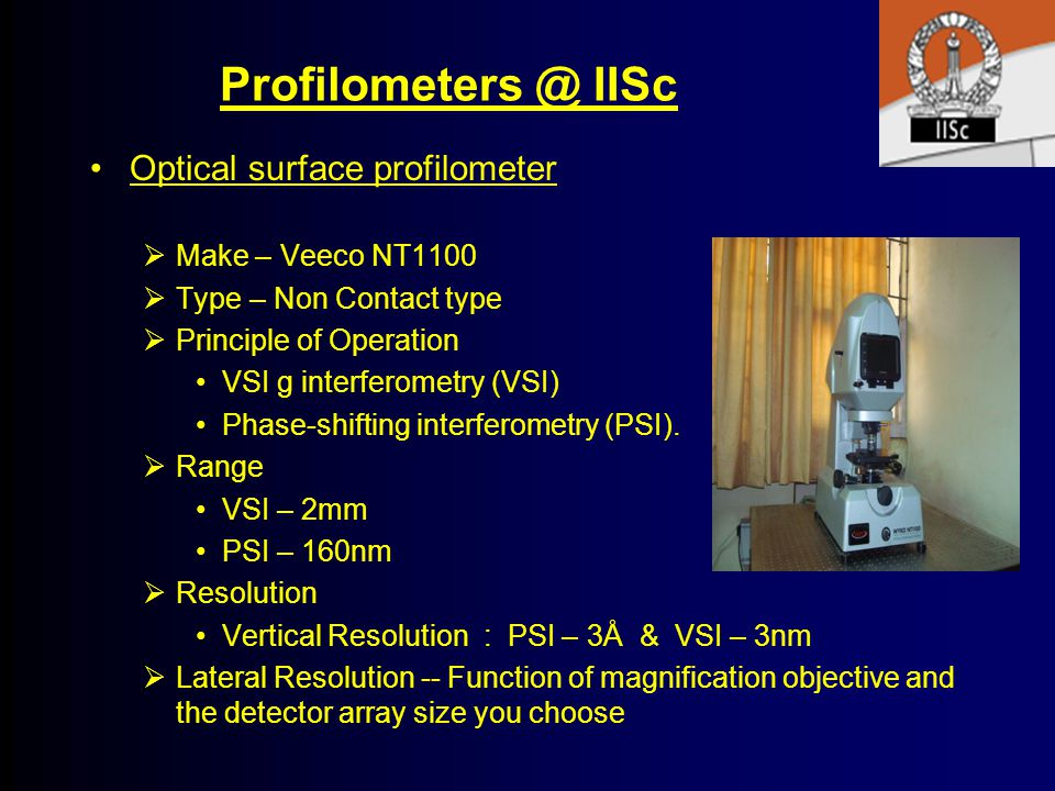Profilometers @ IISc Optical surface profilometer Make – Veeco NT1100