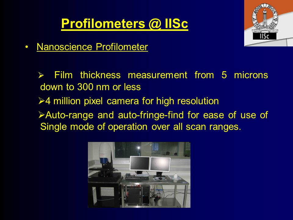 Profilometers @ IISc Nanoscience Profilometer