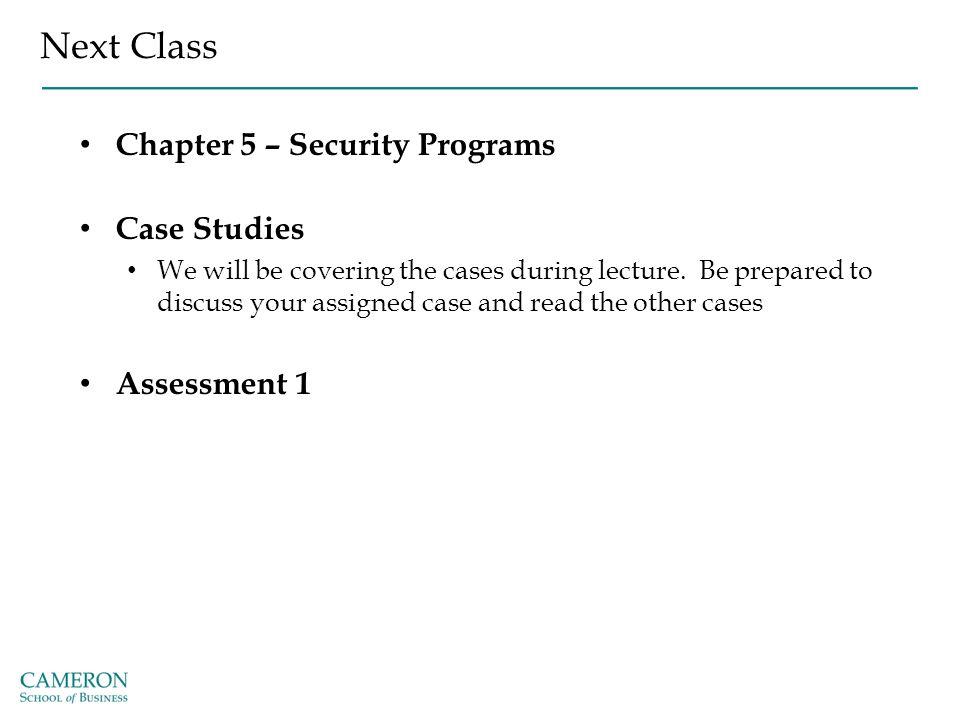 Next Class Chapter 5 – Security Programs Case Studies Assessment 1
