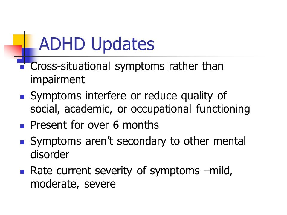 ADHD Updates Cross-situational symptoms rather than impairment