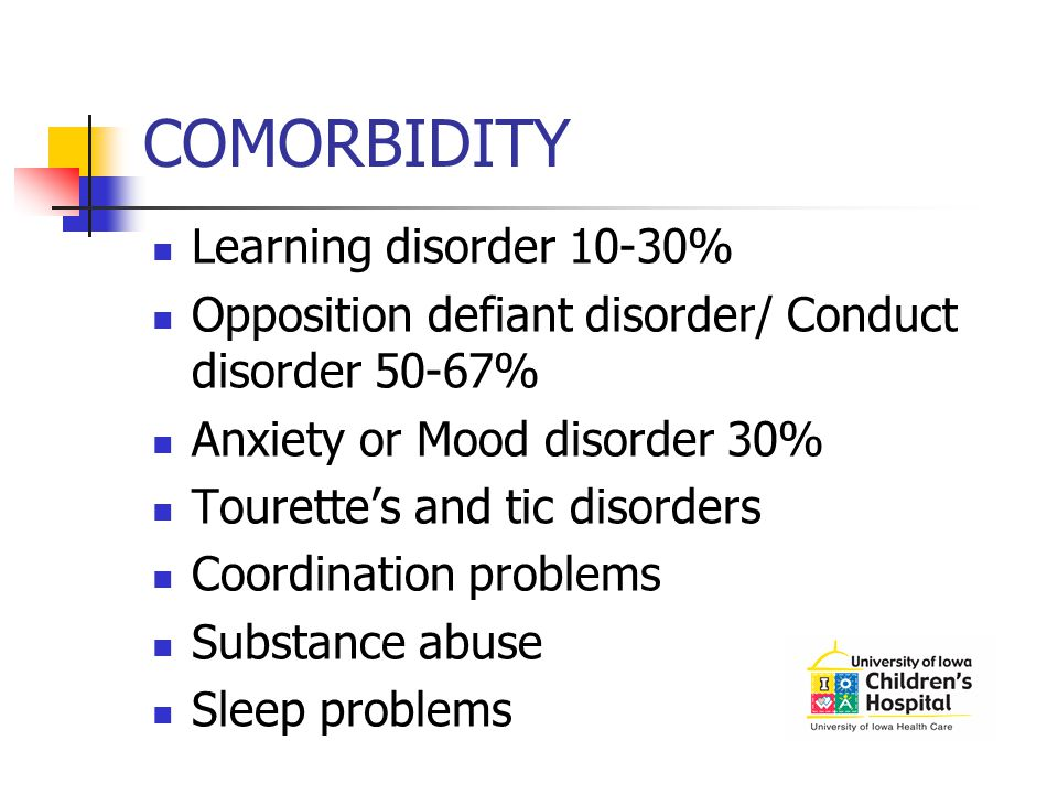 COMORBIDITY Learning disorder 10-30%