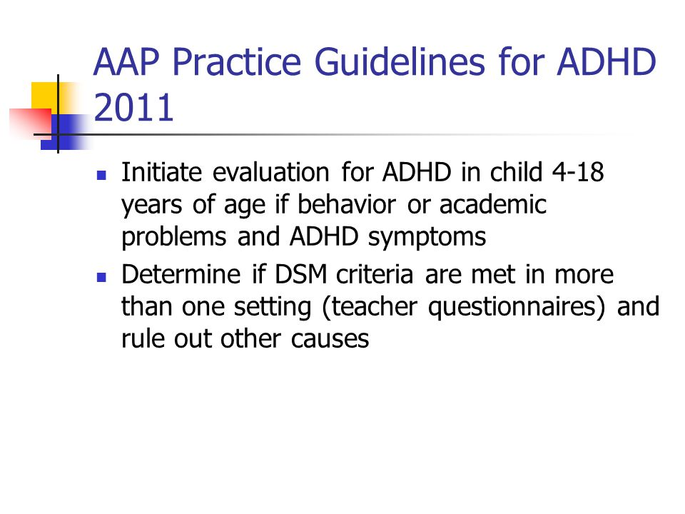 AAP Practice Guidelines for ADHD 2011