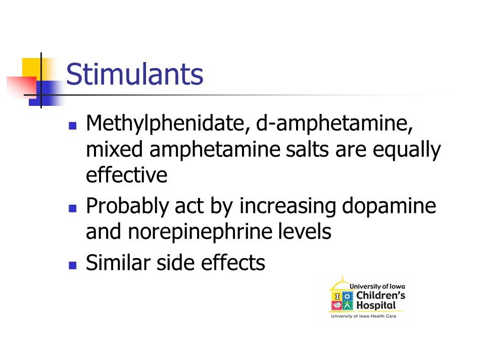 Stimulants Methylphenidate, d-amphetamine, mixed amphetamine salts are equally effective.