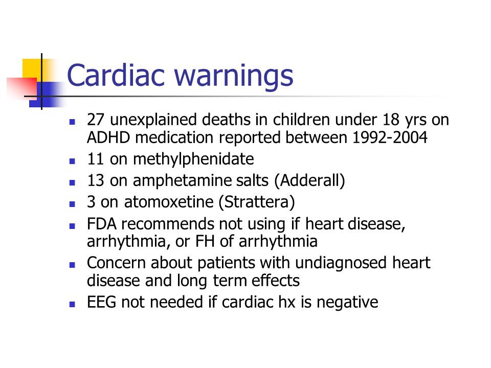 Cardiac warnings 27 unexplained deaths in children under 18 yrs on ADHD medication reported between 1992-2004.