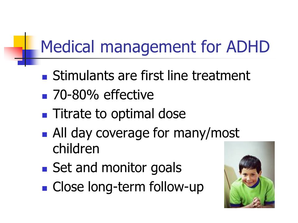 Medical management for ADHD