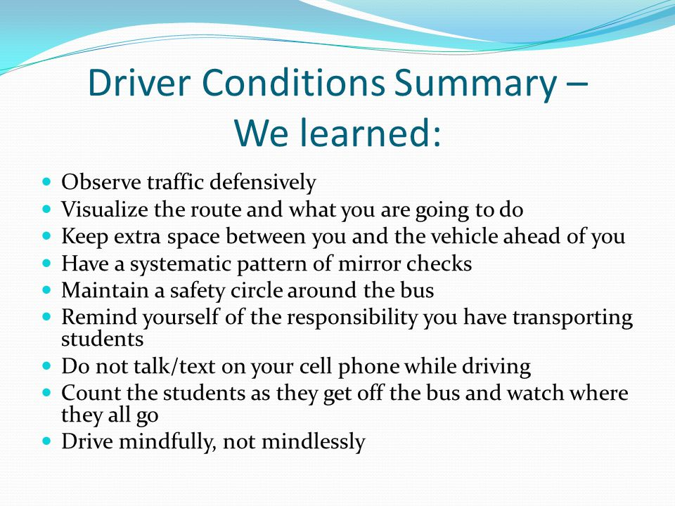 Driver Conditions Summary – We learned: