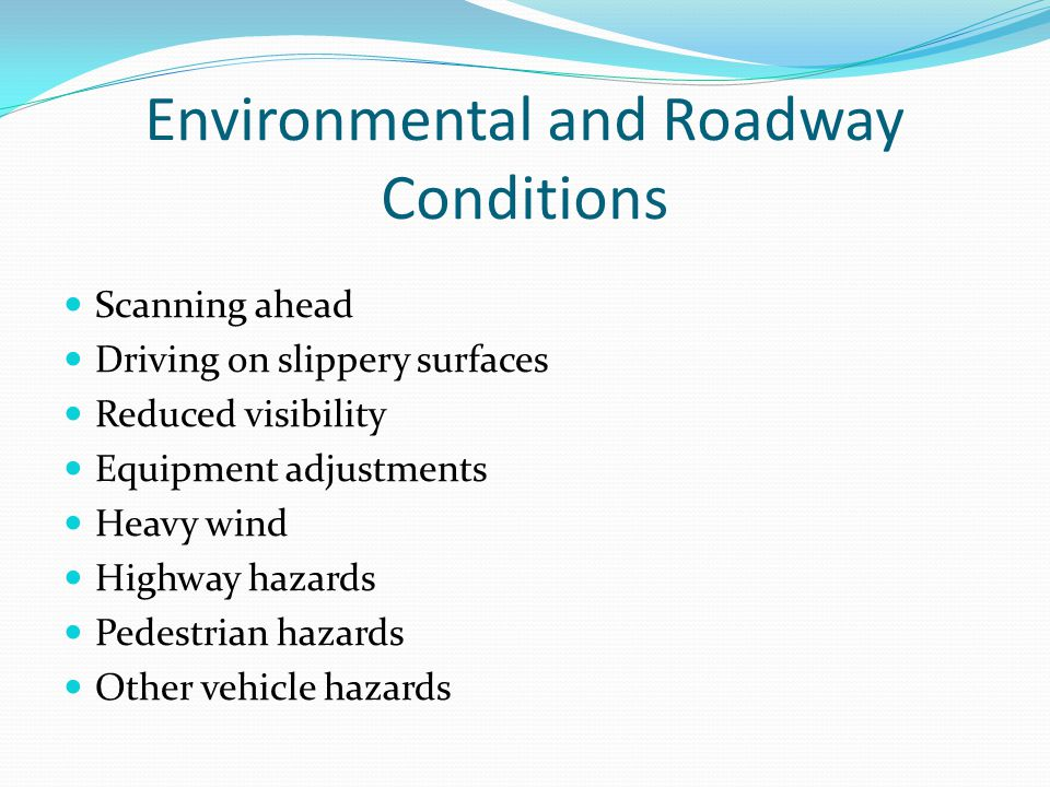 Environmental and Roadway Conditions