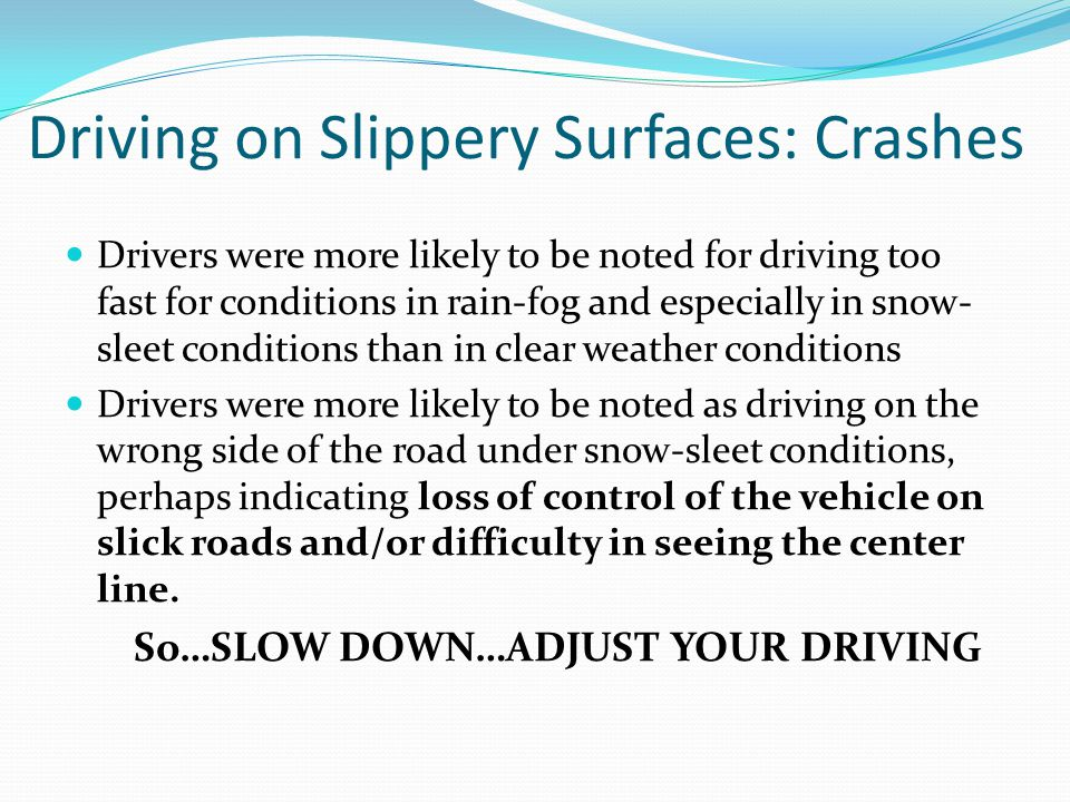Driving on Slippery Surfaces: Crashes
