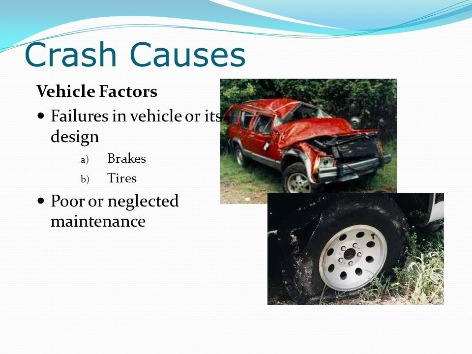 Crash Causes Vehicle Factors Failures in vehicle or its design