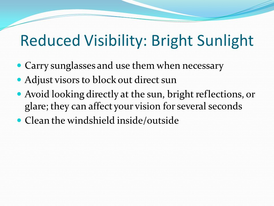 Reduced Visibility: Bright Sunlight