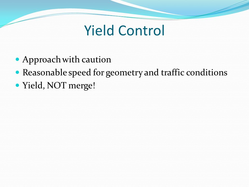 Yield Control Approach with caution