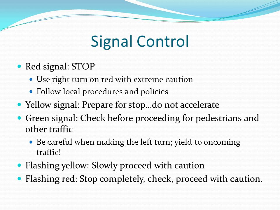 Signal Control Red signal: STOP