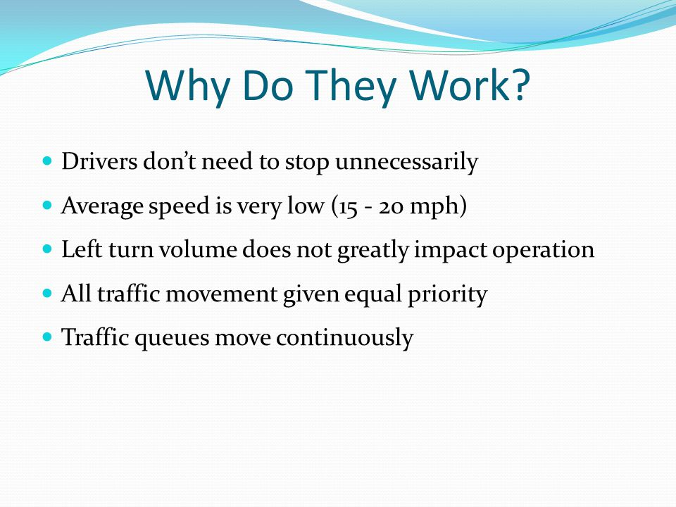Why Do They Work Drivers don't need to stop unnecessarily